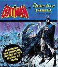 Batman in Detective Comics Featuring the Complete Covers of the Second 25 Years