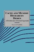 Cache and Memory Hierarchy Design A Performance-Directed Approach