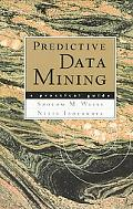 Predictive Data Mining A Practical Guide