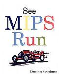 See Mips Run