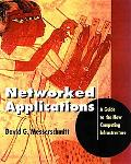Networked Applications A Guide to the New Computing Infrastructure