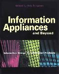 Information Appliances and Beyond Interactive Design for Consumer Products