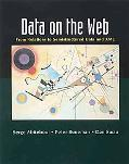 Data on the Web From Relations to Semistructured Data and Xml