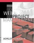 Web Project Management Delivering Successful Commercial Web Sites