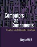 Computers as Components: Principles of Embedded Computer Systems Design