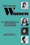 These Modern Women Autobiographical Essays from the Twenties