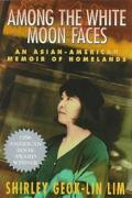 Among the White Moon Faces An Asian-American Memoir of Homelands