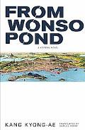 From Wonso Pond: A Korean Novel