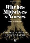 Witches, Midwives, and Nurses (Second Edition): A History of Women Healers (Contemporary Cla...