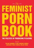 Feminist Porn Book : The Politics of Producing Pleasure