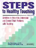 Steps to Healthy Touching Activities to Help Kids Understand and Control Their Problems With...