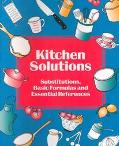 Kitchen Solutions Substitutions, Basic Formulas and Essential References