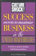Culture Shock! Success Secrets to Maximize Business in the United Arab Emirates