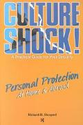 Culture Shock! Personal Protection at Home & Abroad