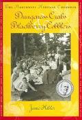 Dungeness Crabs & Blackberry Cobblers The Northwest Heritage Cookbook