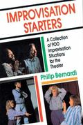 Improvisation Starters A Collection of 900 Improvisation Situations for the Theater