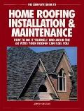Complete Guide to Home Roofing Installation and Maintenance: How to Do It Yourself and Avoid...