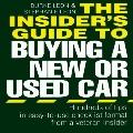 Insider's Guide to Buying a New or Used Car: Hundreds of Tips in Easy to Use Checklist Forma...