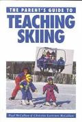 Parent's Guide to Teaching Skiing - Paul McCallum - Paperback