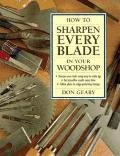 How to Sharpen Every Blade in Your Workshop