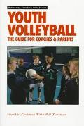 Youth Volleyball The Guide for Coaches & Parents