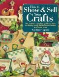 How to Show and Sell Your Crafts - Kathryn Caputo - Paperback