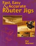 Fast, Easy and Accurate Router Jigs - Pat Warner - Paperback