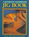 The Ultimate Woodshop Jig Book - R. J. DeCristoforo - Paperback