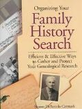Organizing Your Family History Search Efficient & Effective Ways to Gather and Protect Your ...