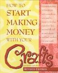 How to Start Making Money with Your Crafts - Kathryn Caputo - Paperback - REVISED