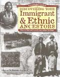Genealogist's Guide to Discovering Your Immigrant & Ethnic Ancestors How to Find and Record ...