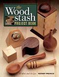 Wood Stash Project Book 18 Ideas and Designs