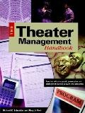 Theater Managemenr Handbook From Box Office to Payroll, Proven Plans and Strategies for Runn...