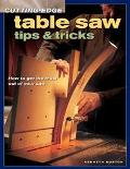 Cutting Edge Table Saw Tips & Tricks How to Get the Most Out of Your Saw