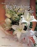 How to Have a Big Wedding on a Small Budget Cut Your Wedding Costs in Half