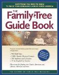 Family Tree Guidebook Everything You Need to Know to Trace Your Genealogy Across North America