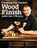 Creating the Perfect Wood Finish With Joe L'Erario
