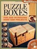 Puzzle Boxes: Fun and Intriguing Bandsaw Projects (Popular Woodworking)