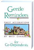 Gentle Reminders for Co-Dependents Daily Affirmations