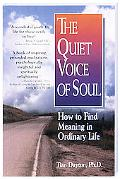 Quiet Voice of Soul How to Find Meaning in Ordinary Life