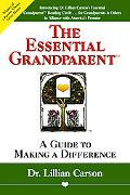 Essential Grandparent A Guide for Making a Difference