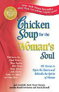 Chicken Soup for the Woman's Soul 101 Stories to Open the Hearts and Rekindle the Spirits of...