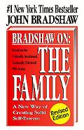 Bradshaw on :The Family A New Way of Creating Solid-Self Esteem