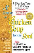 4th Course of Chicken Soup for Soul 101 Stories to Open the Heart and Rekindle the Spirits
