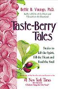 Taste-Berry Tales Stories to Lift the Spirit, Fill the Heart, and Feed the Soul