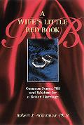 Wife's Little Red Book Common Sense, Wit and Wisdom for a Better Marriage