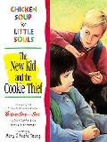 Chicken Soup for Little Souls The New Kid and the Cookie Thief