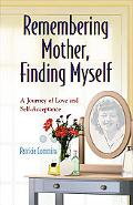 Remembering Mother, Finding Myself A Journey of Love and Self-Acceptance