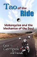 Tao of the Ride Motorcycles and the Mechanics of the Soul