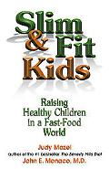 Slim and Fit Kids Raising Healthy Children in a Fast-Food World